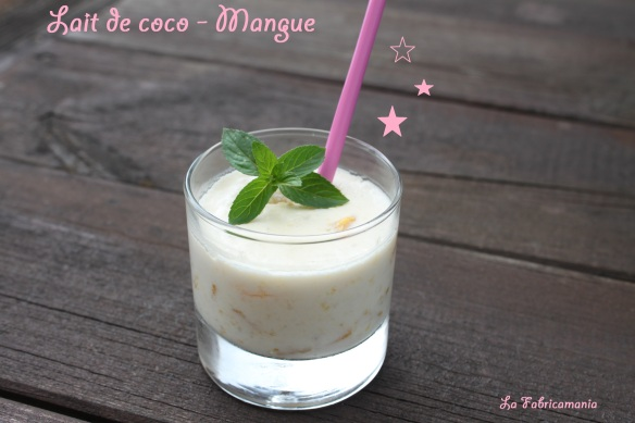 la fabricamania- recette lait de coco-mangue